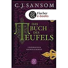 Das Buch des Teufels: Historischer Kriminalroman (Matthew Shardlake 4) (German Edition)