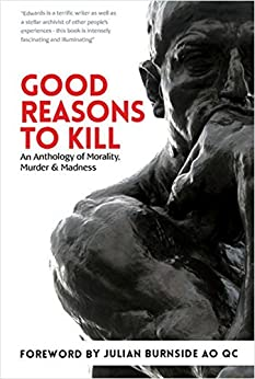 Good Reasons to Kill: An Anthology of Morality, Murder & Madness by [Edwards, Chris Rhyss]