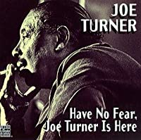 Have No Fear Turner Is He