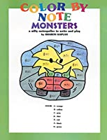 Color by Note Monsters: A Nifty Notespeller to Write and Play, Coloring Book by Sharon Kaplan(1998-06-01)