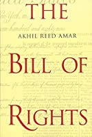 The Bill of Rights: Creation and Reconstruction