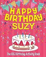 Happy Birthday Suzy - The Big Birthday Activity Book: Personalized Children's Activity Book