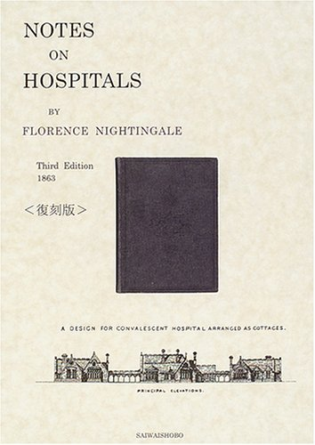NOTES ON HOSPITALS Third Edition,1863 BY FLORENCE NIGHTINGALE
