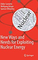 New Ways and Needs for Exploiting Nuclear Energy