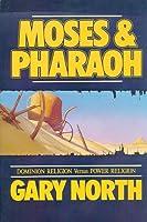 Moses and Pharaoh Dominion Religion Vs Power Religion