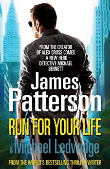 Run For Your Life: (Michael Bennett 2) by [Patterson, James]