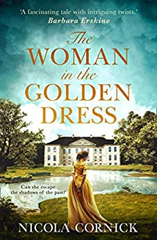 The Woman In The Golden Dress: Can she escape the shadows of the past? by [Cornick, Nicola]