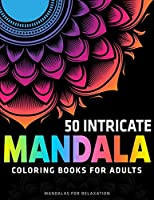 50 Intricate Mandala Coloring Books for Adults : Mandalas for Relaxation