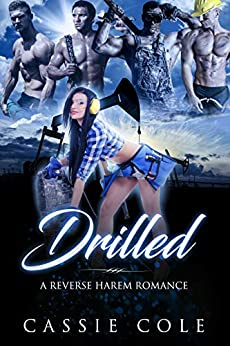 Drilled: A Reverse Harem Romance by [Cole, Cassie]