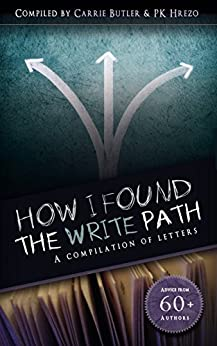 How I Found the Write Path: A Compilation of Letters by [Butler, Carrie, Hrezo, P.K.]
