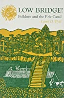 Low Bridge!: Folklore and the Erie Canal (New York State)