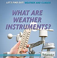 What Are Weather Instruments? (Let's Find Out!: Weather)