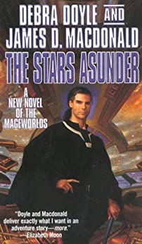 The Stars Asunder: A New Novel of the Mageworlds by [Doyle, Debra, Macdonald, James D.]