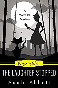 Witch Is Why The Laughter Stopped (A Witch P.I. Mystery Book 14) by [Abbott, Adele]