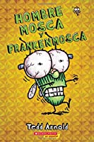 Hombre Mosca y Frankenmosca / Fly Guy and the Frankenfly