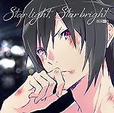 【Amazon.co.jp限定】Star light, Star bright (アニメ盤)(CD)(オリジナル複製サイン入りポストカード付)