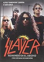 Slayer : reinando en el abismo
