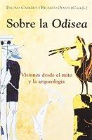 Sobre la Odisea : visiones desde el mito y la arqueología