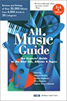 All Music Guide: The Experts' Guide to the Best Recordings from Thousands of Artists in All Types of Music (All Music Guide Series)