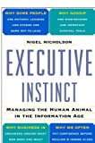 Executive Instinct: Managing the Human Animal in the Information Age