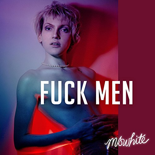 Fuck Men [Explicit]