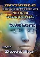 Invisible, Invincible Mind Control