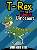 Books for kids: T-Rex the King of Dinosaurs (Bedtime Stories For Kids Ages 3-10)(Baby Animals)(Books for Kids Fantasy & Magic : Survival Stories) (English Edition)
