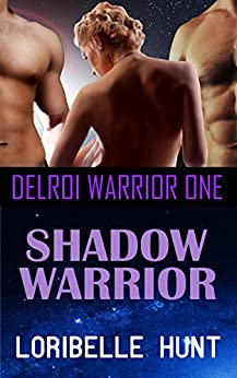 Shadow Warrior (Delroi Warrior Book 1) by [Hunt, Loribelle]