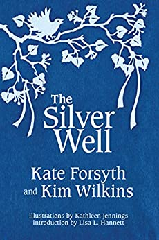 The Silver Well by [Forsyth, Kate, Wilkins, Kim]