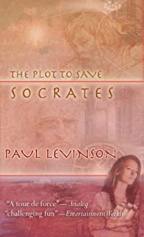 The Plot to Save Socrates (Sierra Waters Book 1) by [Levinson, Paul]