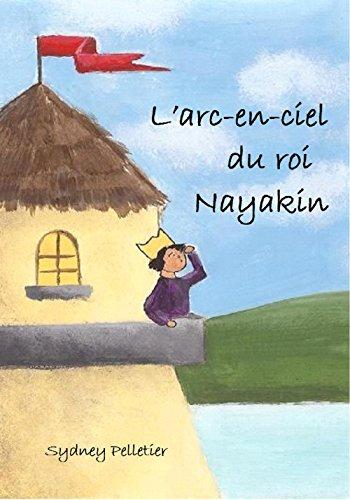 L'arc-en-ciel du roi Nayakin (...