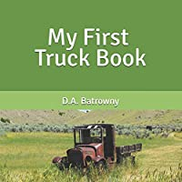 My First Truck Book (The My First Book Series)