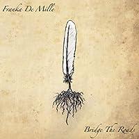 Bridge the Roads by Franka De Mille (2013-05-04)