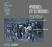 Ombres Et Lumieres-r.tephan, Vierne, Durosoir: Ensemble Calliopee