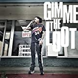Gimme the Loot [Explicit]