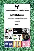 Standard Poodle 20 Milestone Selfie Challenges Standard Poodle Milestones for Selfies, Training, Socialization Volume 1