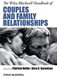 The Wiley-Blackwell Handbook of Couples and Family Relationships