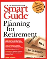 Smart Guide to Planning for Retirement (The Smart Guides Series)