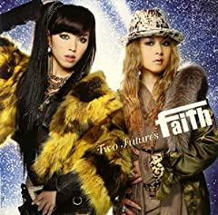 Two Futures♪faith