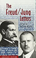 The Freud/Jung Letters: The Correspondence Between Sigmund Freud and C.G. Jung (Bollingen Series, Xciv)