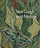 Van Gogh and Nature by Richard Kendall Sjraar van Heugten Chris Stolwijk(2015-06-30) 画像