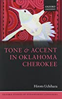 Tone and Accent in Oklahoma Cherokee (Oxford Studies of Endangered Languages)