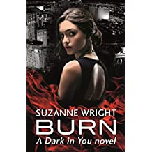 Burn (The Dark in You Book 1)