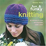 Fun & Funky Knitting: 30 Projects for an exciting New Look 画像