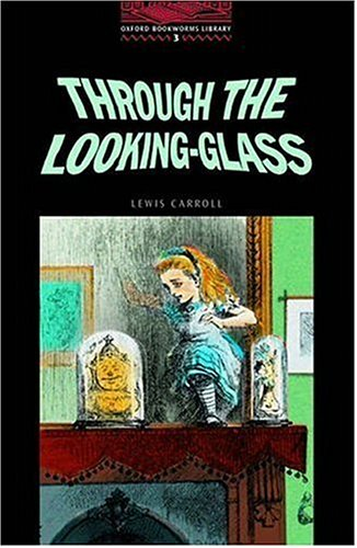 Through the Looking Glass: And What Alice Found There (Oxford Bookworms Library)の詳細を見る
