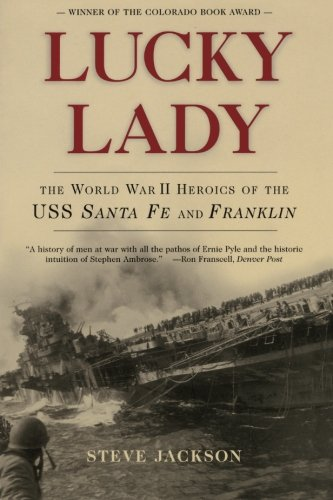 Lucky Lady: The World War II Heroics of the USS Santa Fe and Franklin