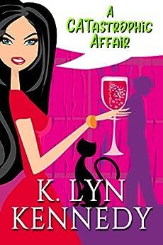 A CATastrophic Affair by [Kennedy, K. Lyn]