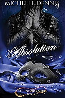 Absolution (The Infinity Series Book 2) by [Dennis, Michelle]