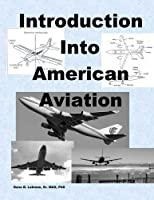 Introduction Into American Aviation [並行輸入品]