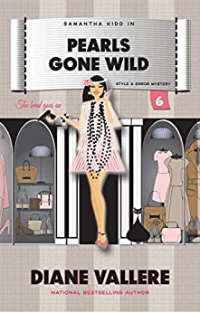 Pearls Gone Wild: A Samantha Kidd Style & Error Mystery (Samantha Kidd Style & Error Mysteries Book 6) by [Vallere, Diane]
